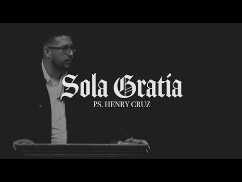 Ps. Henry Cruz - Sola Gratia: Reforma Protestante