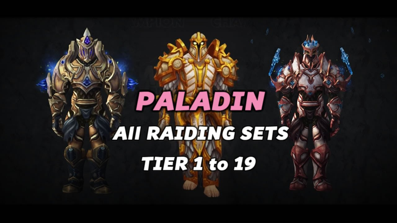 World Of Warcraft Paladin Gear All Armor Sets Tier 1 To 19 Youtube