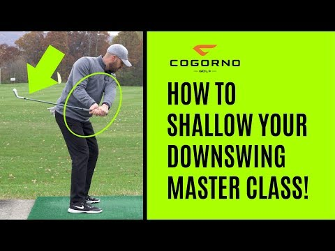 GOLF - How To Shallow Your Downswing Master Class