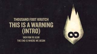 Thousand Foot Krutch: This Is a Warning (Official Audio)