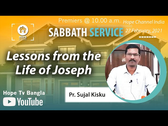 Bangla Sabbath Service | Lessons from the Life of Joseph | Pr. Sujal Kisku | 27 February 2021