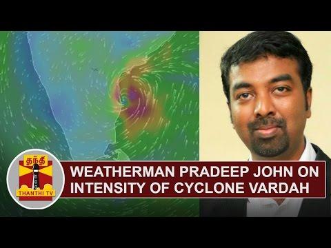 Weatherman Pradeep John on 'Intensity of Cyclone Vardah' | Thanthi TV
