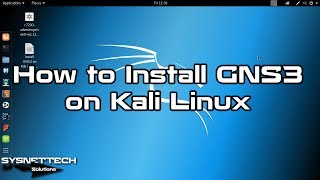 How to Install GNS3 on Kali Linux 2019   SYSNETTECH Solutions
