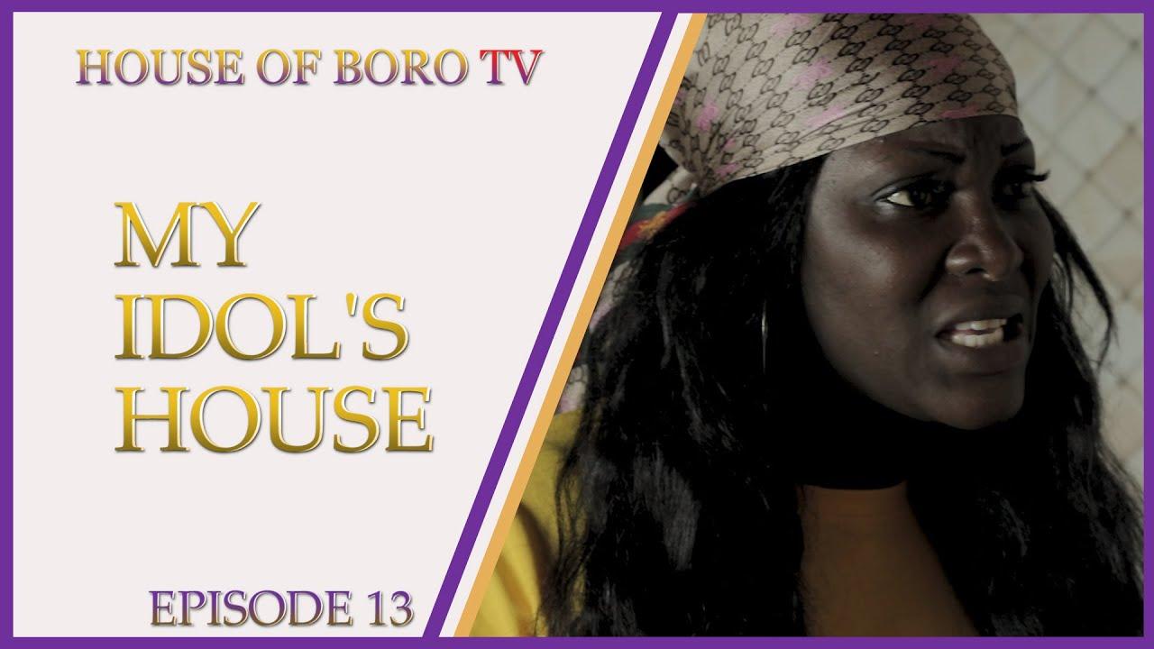 MY IDOL'S HOUSE EP13 / LATEST NIGERIA NOLLYWOOD MOVIES 2021 / LATEST GHANA MOVIES 2021
