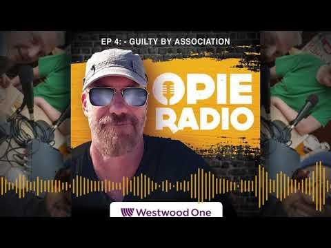 OpieRadio Podcast episode 4: Guilty by Association - @OpieRadio