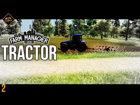 TRACTOR GET | I am the Farm Manager 2018. This is part 2.