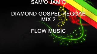 DIAMOND GOSPEL REGGAE MIX 2 NEW!