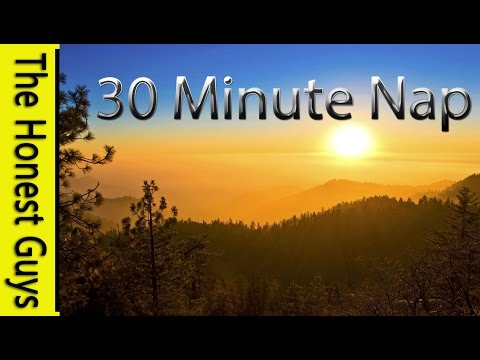 A 30 MINUTE Nap - Sleep For 30 Minutes