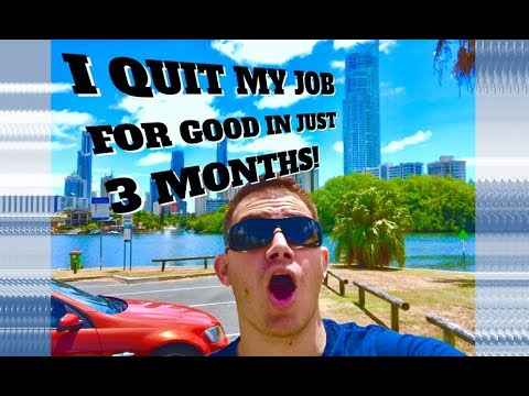 How I QUIT MY JOB for good in just 3 MONTHS in 2017-2018!