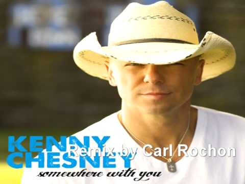 Somewhere With You  Kenny Chesney