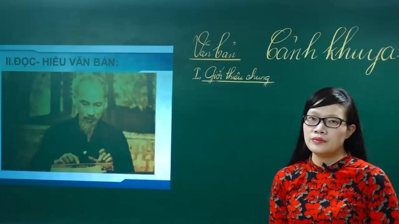 Ngữ Văn lớp 7 - Phân tích bài thơ - Cảnh khuya - Hồ Chí Minh - Cô Lê Hạnh