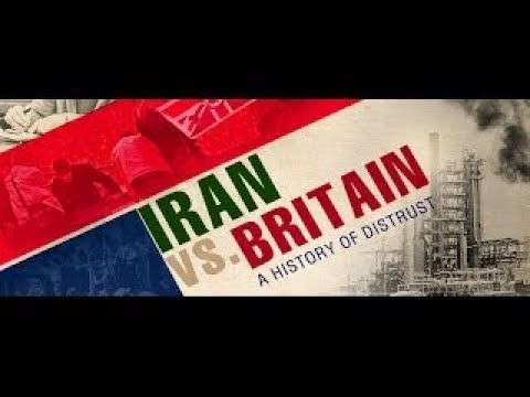 Iran vs. Britain: A History of Distrust - The Best Documentary Ever