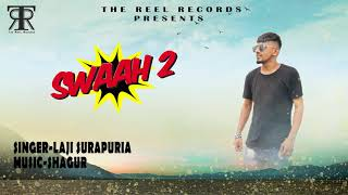 Swaah 2 | Laji Surapuria | Shagur | Latest Punjabi Song 2018