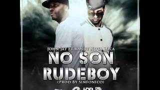 No Son Rude Boy John Jay Ft. Randy Nota Loka Prod. By Sinfonico MAS PAUTA.mp3