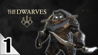 We Are The Dwarves - Episode 1 - Delving Too Greedily!