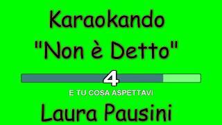 Karaoke Italiano - Non è detto - Laura Pausini (Testo)