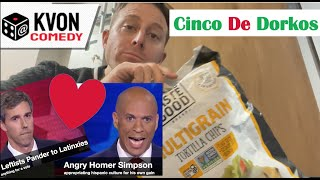 Cringe-o De Mayo (Watch as Democrats Pander to Latinxies w/ K-von)