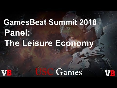 GamesBeat Summit 2018: Panel: The Leisure Economy