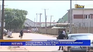 Passage of Bill by House of Reps criminalizing estimated billing applauded