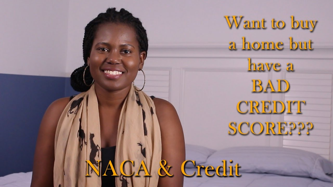 Buying A House With Bad Credit: Naca Homebuying Process, Perfect Credit  Not Required