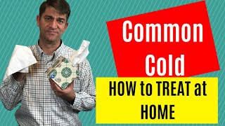 COMMON COLD: HOW YOU CAN TREAT AT HOME plus BONUS (2019)