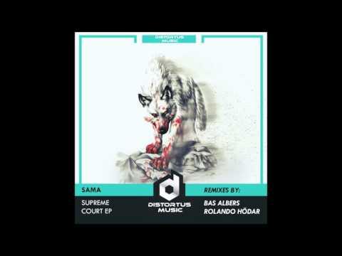 SAMA - Supreme Court (Bas Albers Remix) [Distortus Music]