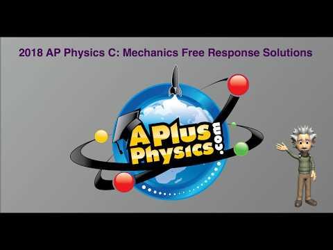 AP Physics C: Mechanics 2018 Free Response Solutions