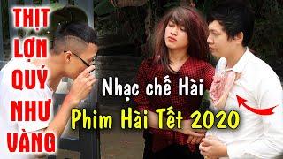 [Nhạc chế] Thịt Lợn Quý Như Vàng   Vũ Hải ft Hải TV   Phim Hài Tết 2020