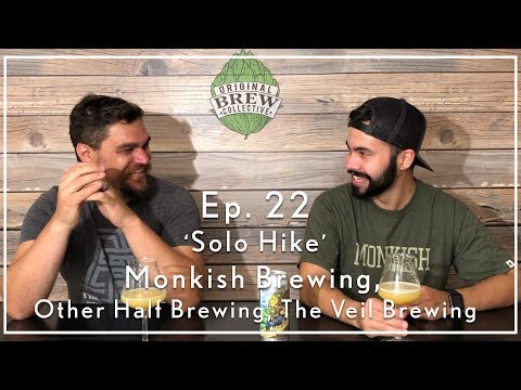 Ep. 22: Craft Beer Review - 'Solo Hike' by Monkish Brewing, Other Half Brewing, and The Veil Brewing