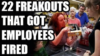 22 FREAKOUTS THAT GOT EMPLOYEES FIRED