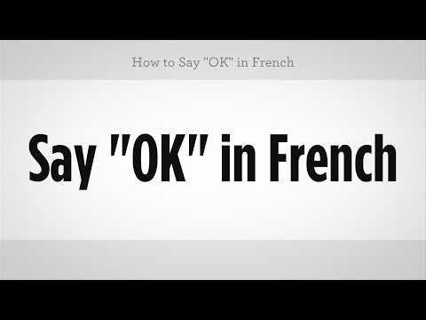 """How to Say """"OK"""" in French 