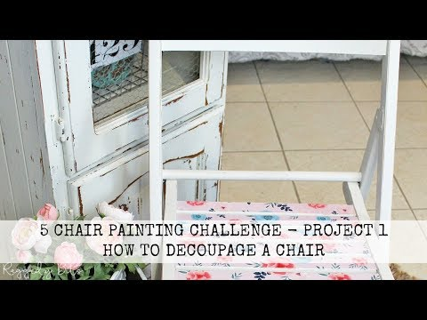 5 Chair Painting Challenge   Project 1   How To Decoupage A Chair