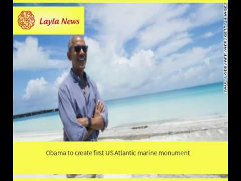 Obama to create first US Atlantic marine monument |  By : CNN