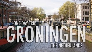 One-Day Trip to the Netherlands (Groningen)