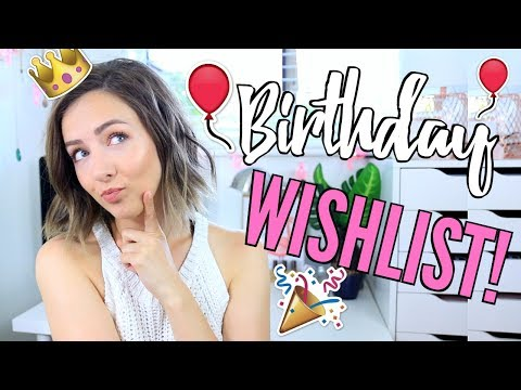 Birthday Wishlist 2017 + Ideas!
