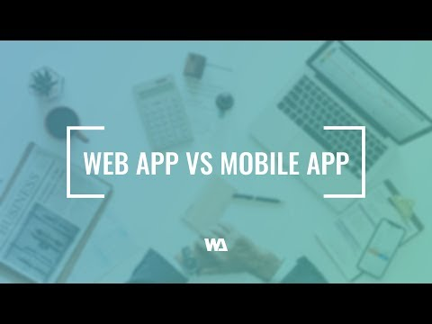 Web App Vs Mobile App - What Is The Difference?