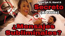 NO DEBES Escuchar SECRETO de Anuel AA ft. Karol G AL REVÉS | Mensajes Subliminales