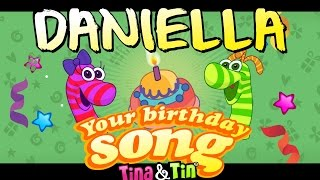 Tina & Tin Happy Birthday DANIELLA (Personalized Songs For Kids) #PersonalizedSongs