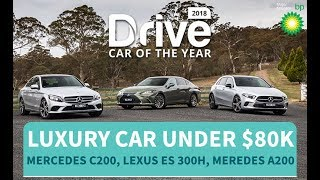 2018 Best Luxury Car Under $80k, Mercedes-Benz C200, Mercedes- Benz A200, Lexus ES 300h