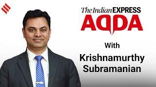 Express Adda with Chief Economic Advisor Krishnamurthy Subramanian
