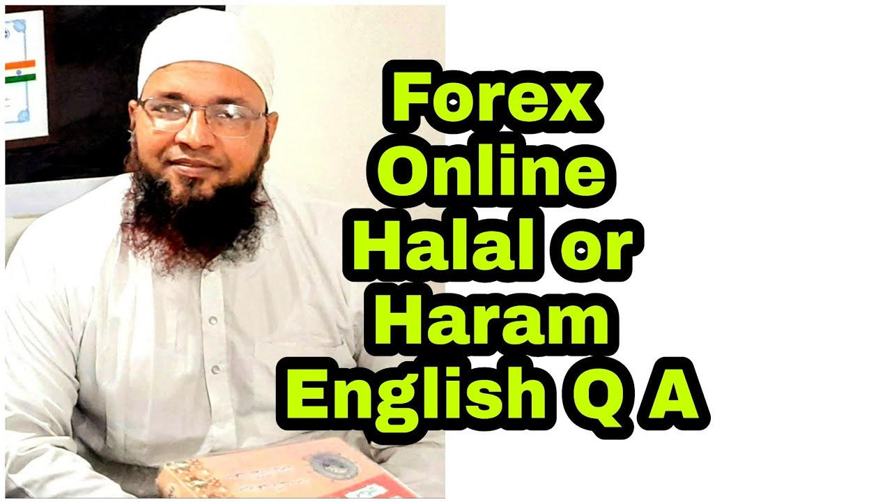Forex Online Trading is Halal or Haram   English Q By Ref ...