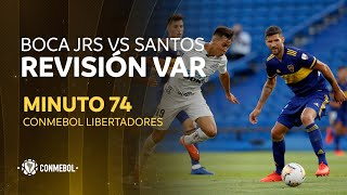 Libertadores   Revisión VAR   Boca Juniors vs Santos   Minuto 74