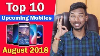 Top 10 Upcoming Mobile Phones of August 2018 || in telugu