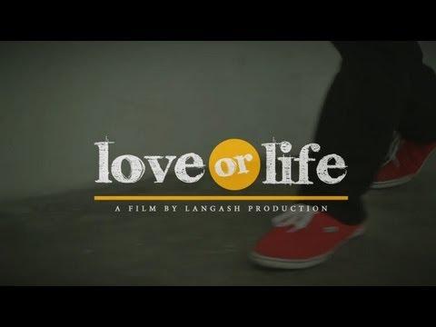 Life or Love Short Film 2013