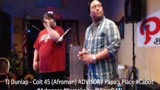TJ Dunlap   Colt 45 Afroman ADVISORY Papa's Place #Cabot #Arkansas #Karaoke by @KeysDAN