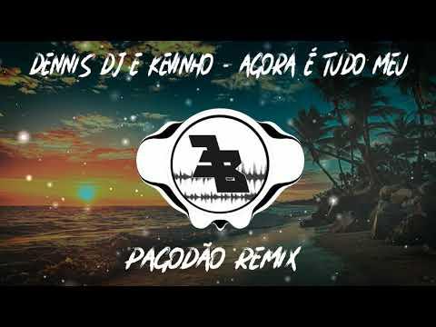 Dennis DJ e Kevinho - Agora é tudo meu Pagodão Remix EsilBeats