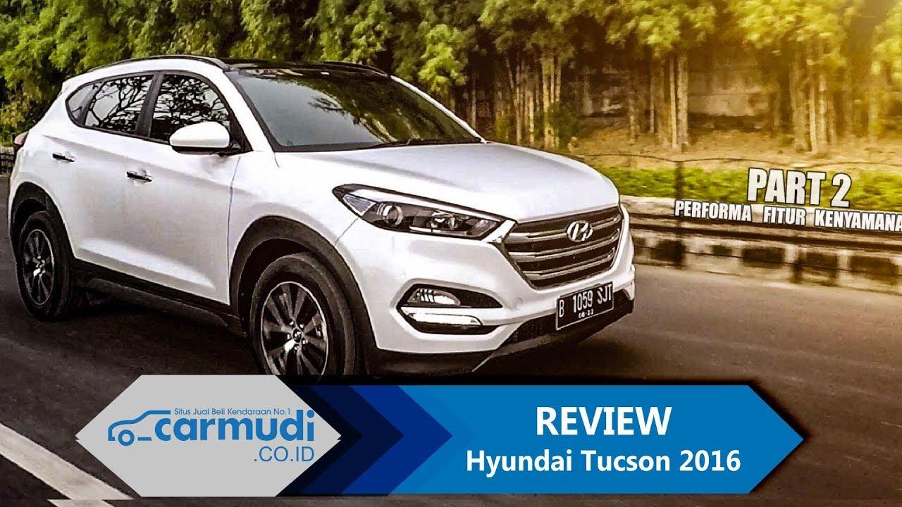 Review Hyundai Tucson 2016 Dieselnya Enak Parah Part 2 Performa Fitur Kenyamanan