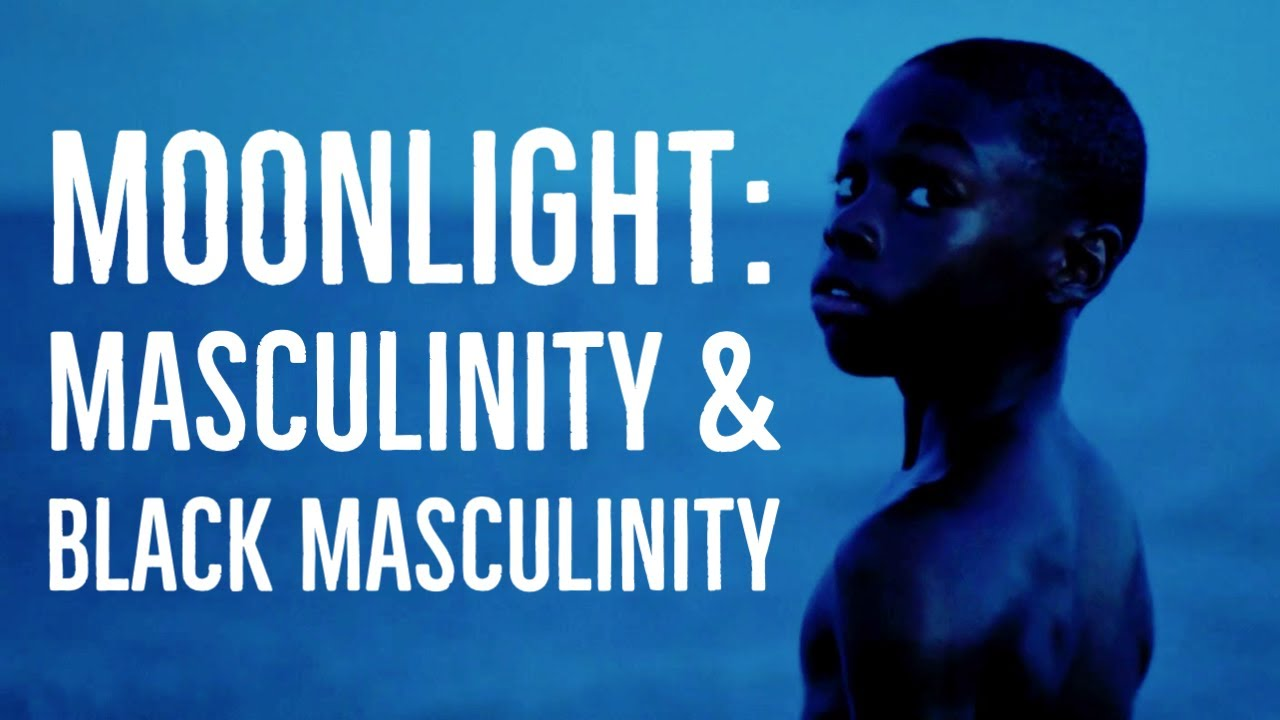Moonlight - Exploring Masculinity and Black Masculinity