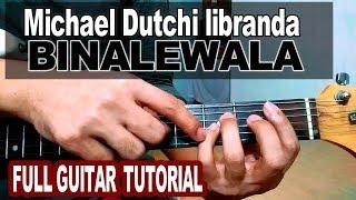 BINALEWALA  - MICHAEL  DUTCHI LIBRANDA STUDIO VERSION GUITAR CHORDS  FULL TUTORIAL