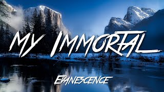 My Immortal - Evanescence (Lyrics) [HD]